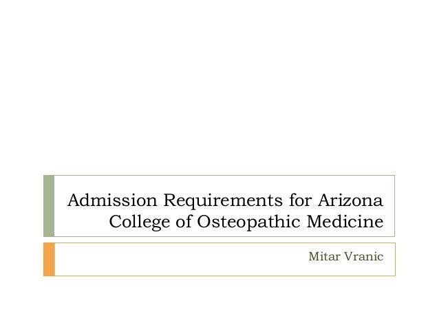 Admission Requirements for Arizona College of Osteopathic Medicine Mitar Vranic