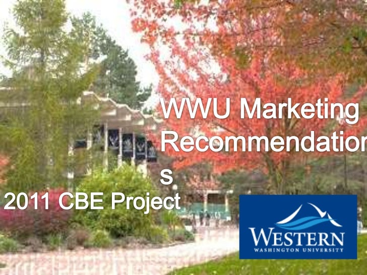 WWU Marketing Recommendations<br />2011 CBE Project<br />