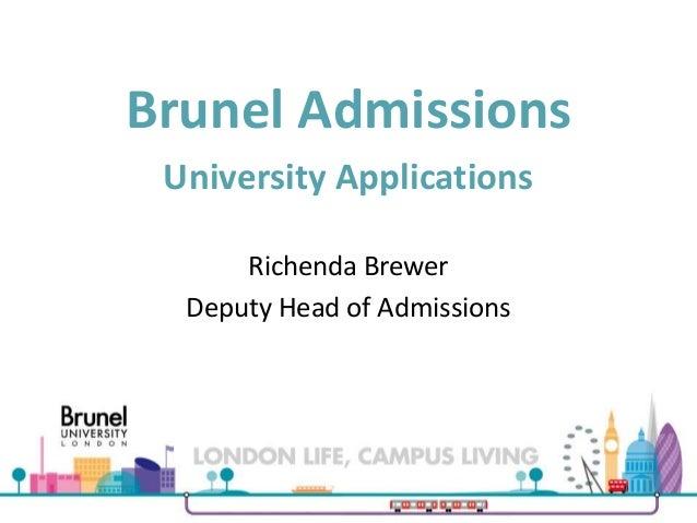 Brunel Admissions University Applications Richenda Brewer Deputy Head of Admissions