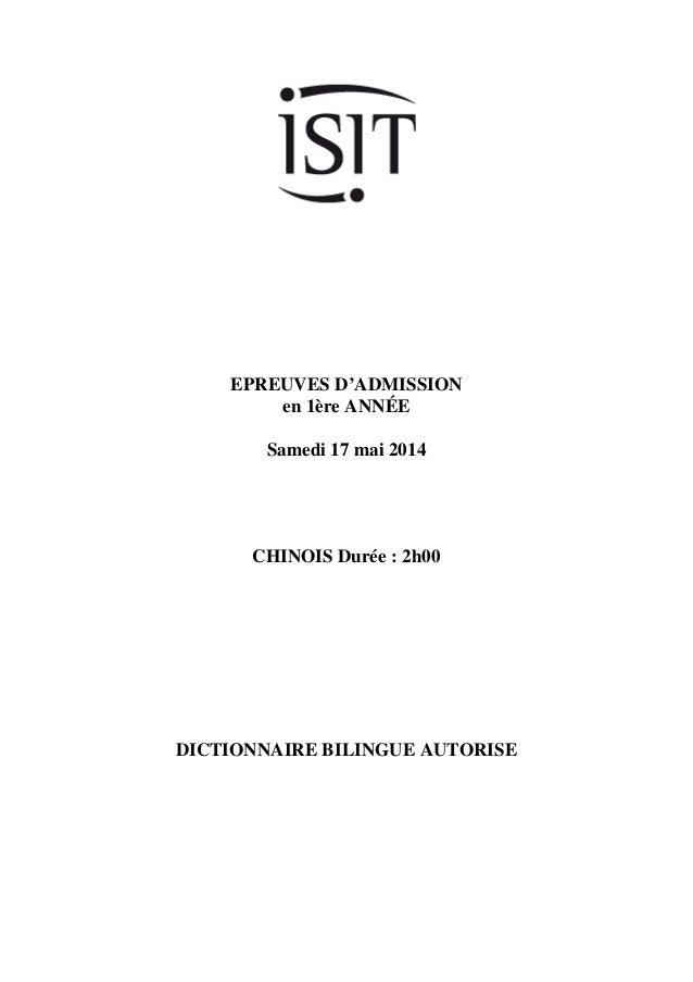 EPREUVES D'ADMISSION  en 1ère ANNÉE  Samedi 17 mai 2014  CHINOIS Durée : 2h00  DICTIONNAIRE BILINGUE AUTORISE