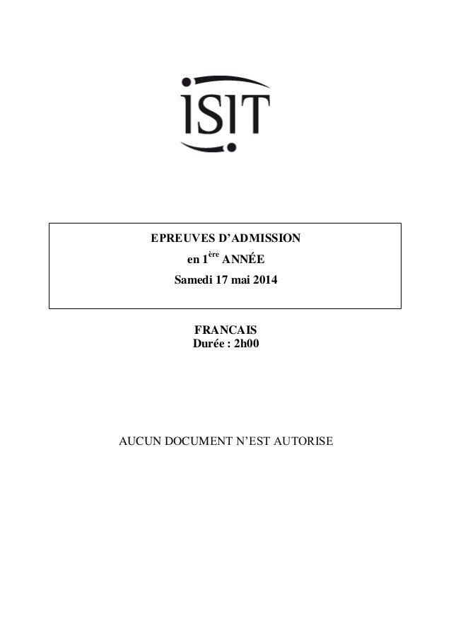 EPREUVES D'ADMISSION  en 1ère ANNÉE Samedi 17 mai 2014  FRANCAIS Durée : 2h00  AUCUN DOCUMENT N'EST AUTORISE