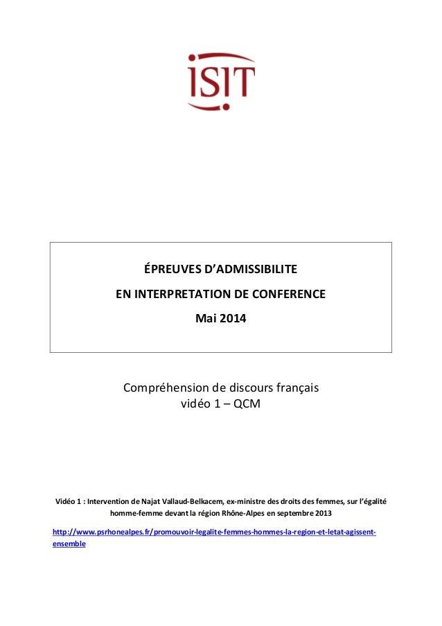 ÉPREUVES D'ADMISSIBILITE  EN INTERPRETATION DE CONFERENCE  Mai 2014  Compréhension de discours français  vidéo 1 – QCM  Vi...
