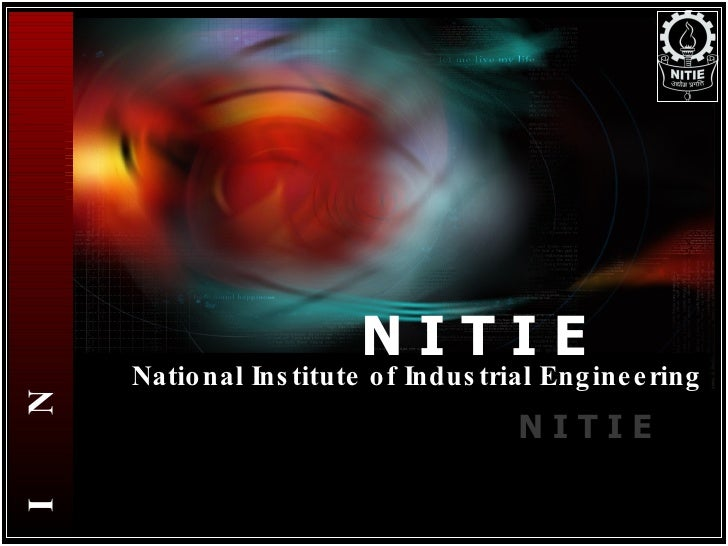 N I T I E N  I  T  I  E   National Institute of Industrial Engineering N I T I E