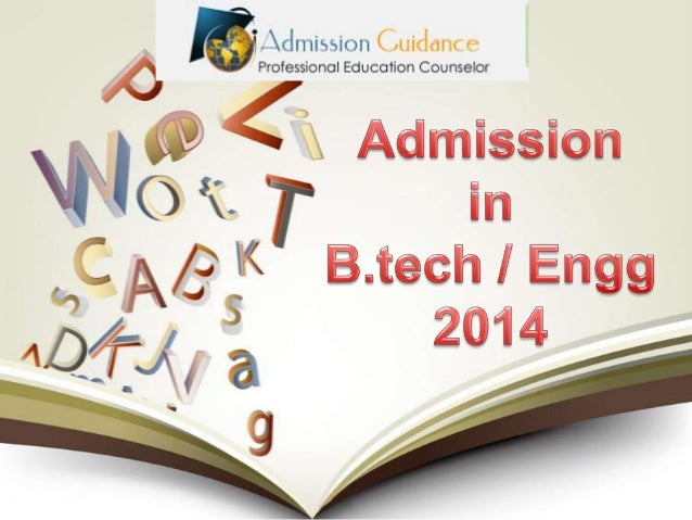 If you need admission in B.Tech and you are a responsible student, then studying it at varsity level will assist you in ac...