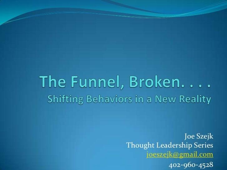 Joe SzejkThought Leadership Series     joeszejk@gmail.com            402-960-4528