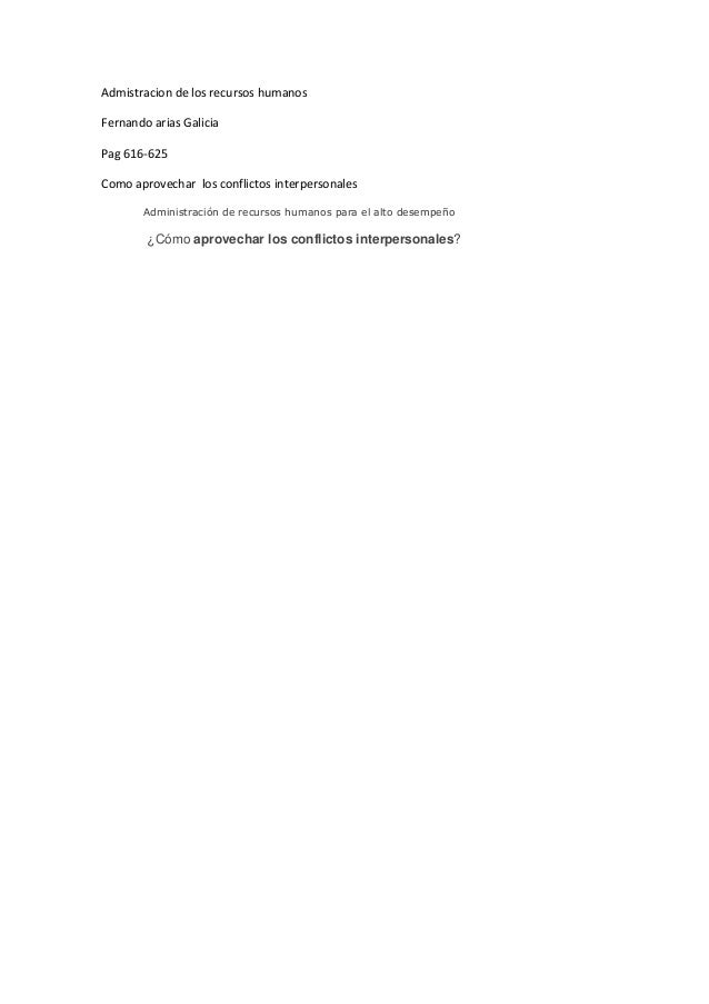 Admistracion de los recursos humanosFernando arias GaliciaPag 616-625Como aprovechar los conflictos interpersonalesAdminis...