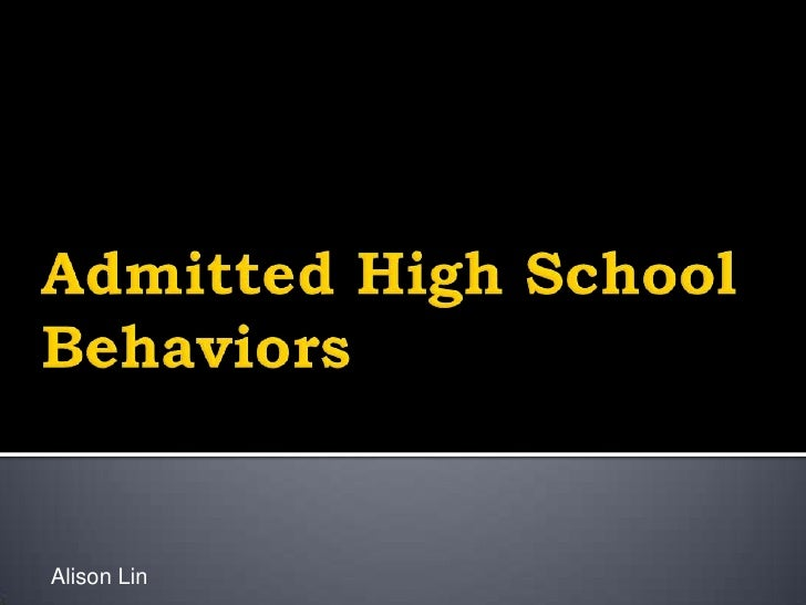 Admitted High School Behaviors<br />Alison Lin<br />