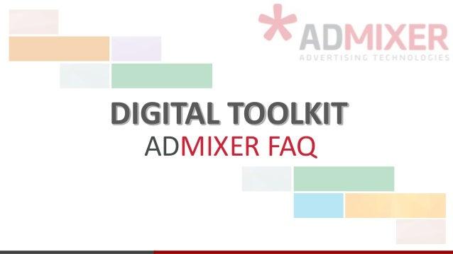 DIGITAL TOOLKIT ADMIXER FAQ