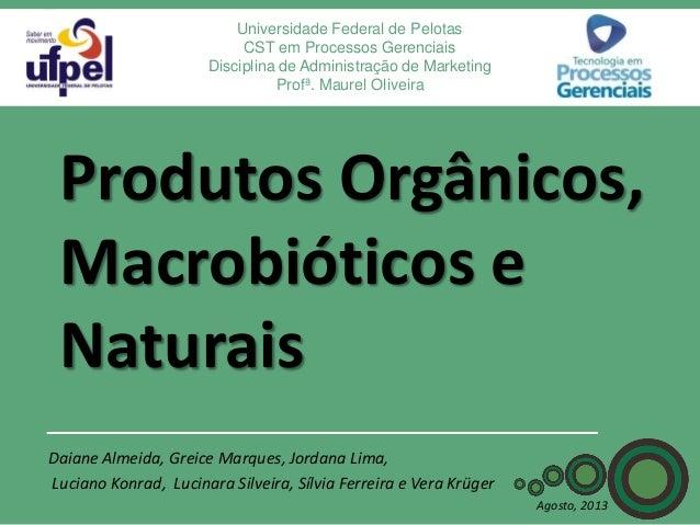 Universidade Federal de Pelotas CST em Processos Gerenciais Disciplina de Administração de Marketing Profª. Maurel Oliveir...