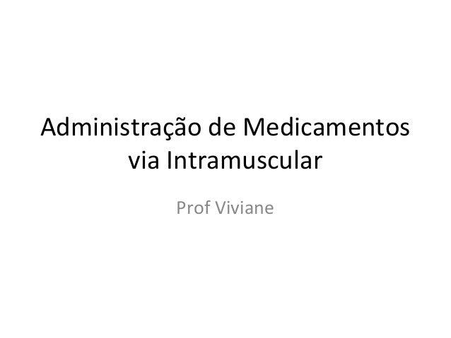 Administração de Medicamentos via Intramuscular Prof Viviane