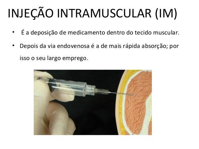 INJEÇÃO INTRAMUSCULAR (IM) • É a deposição de medicamento dentro do tecido muscular. • Depois da via endovenosa é a de ma...