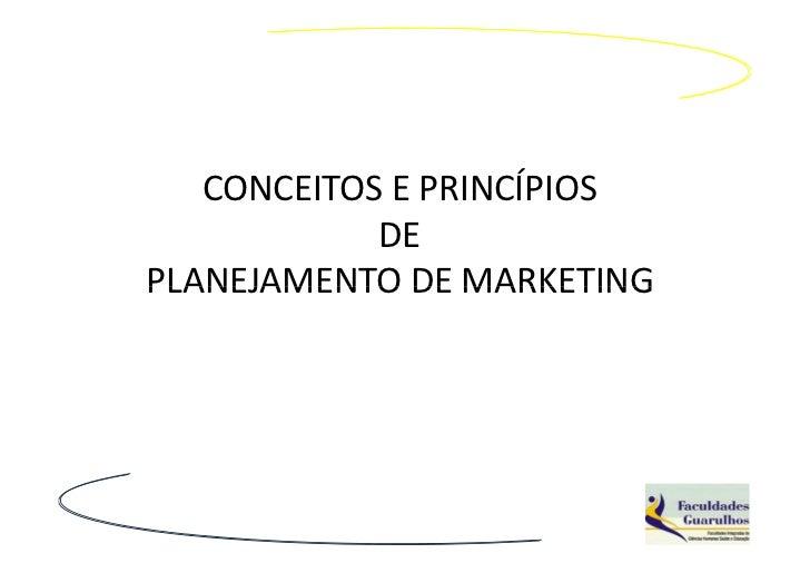 CONCEITOS E PRINCÍPIOS            DEPLANEJAMENTO DE MARKETING