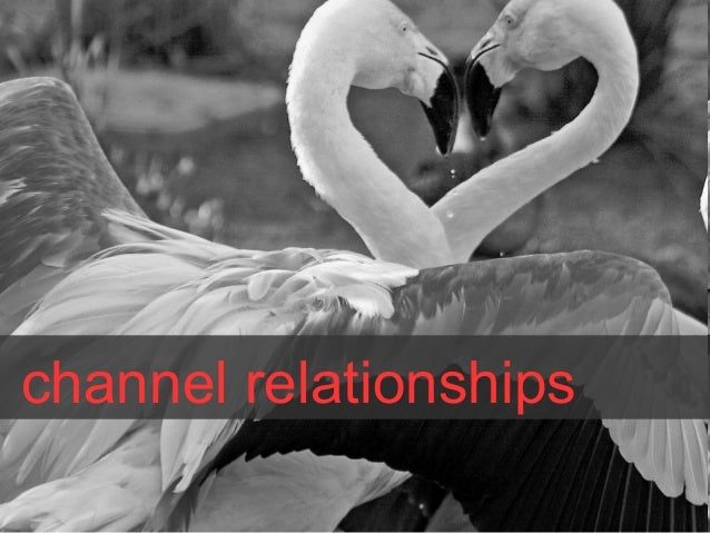 channel relationships