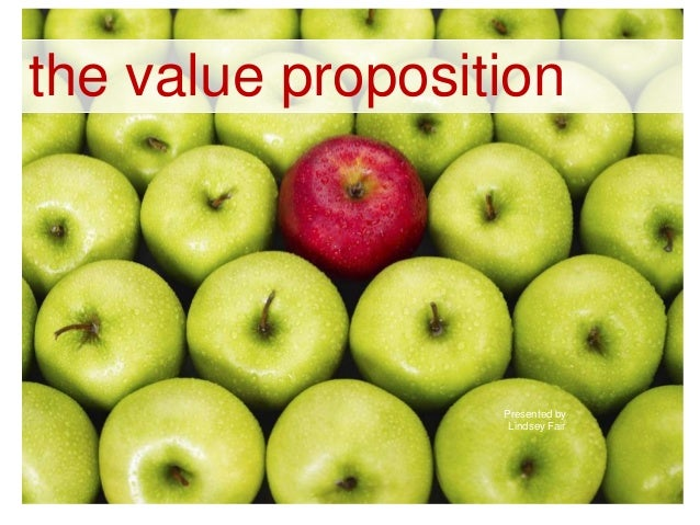 the value propositionPresented byLindsey Fair