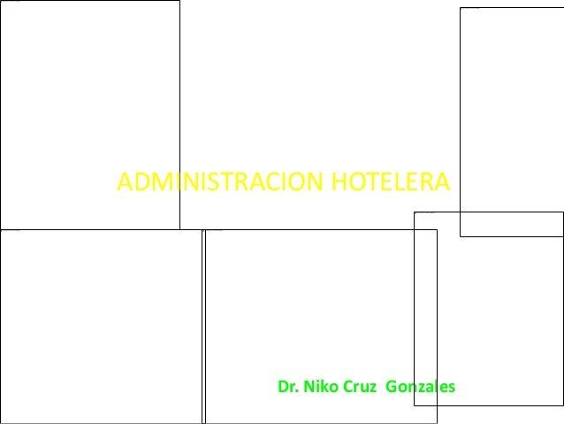 ADMINISTRACION HOTELERA Dr. Niko Cruz Gonzales