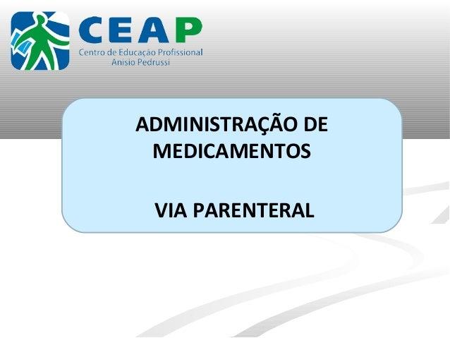 ADMINISTRAÇÃO DE MEDICAMENTOS VIA PARENTERAL
