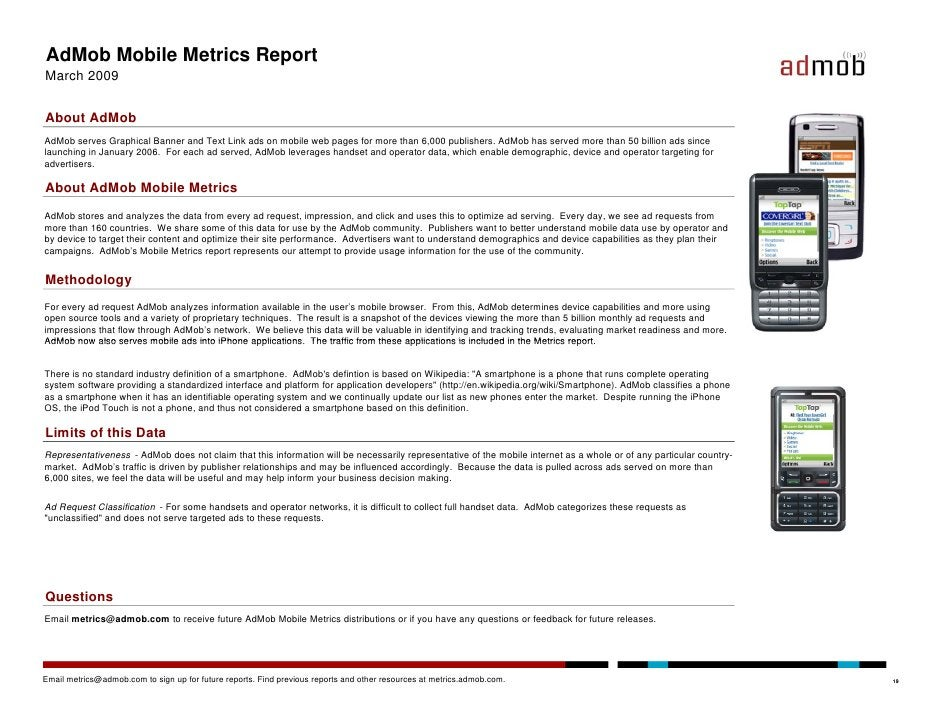 AdMob Mobile Metrics Report March 2009   About AdMob AdMob serves Graphical Banner and Text Link ads on mobile web pages f...