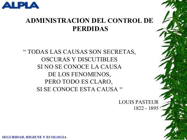 """ADMINISTRACION DEL CONTROL DEPERDIDAS"""" TODAS LAS CAUSAS SON SECRETAS,OSCURAS Y DISCUTIBLESSI NO SE CONOCE LA CAUSADE LOS F..."""