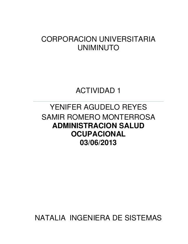 CORPORACION UNIVERSITARIAUNIMINUTOACTIVIDAD 1YENIFER AGUDELO REYESSAMIR ROMERO MONTERROSAADMINISTRACION SALUDOCUPACIONAL03...