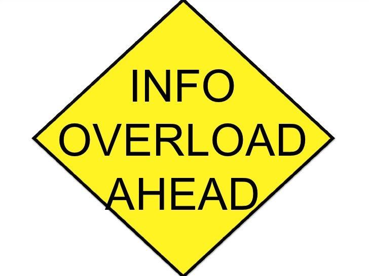 INFOOVERLOAD AHEAD           17