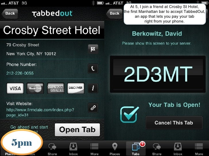 At 5, I join a friend at Crosby St Hotel,                     the first Manhattan bar to accept TabbedOut,                ...