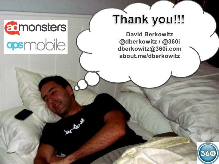 David Berkowitz@dberkowitz / @360idberkowitz@360i.comabout.me/dberkowitz                      68