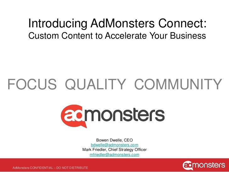 Introducing AdMonsters Connect:        Custom Content to Accelerate Your BusinessFOCUS QUALITY COMMUNITY                  ...