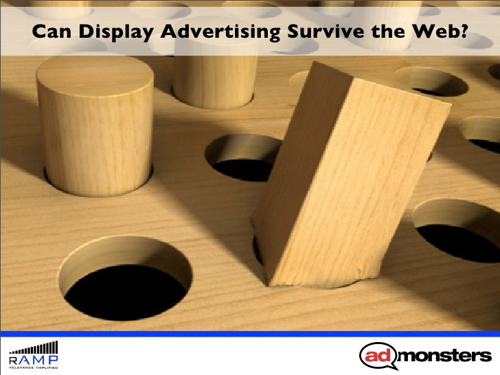 Can Display Advertising Survive the Web?