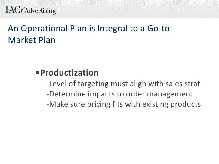 Weigh in on the Strategy<br />Every strategy requires a different operational plan<br />