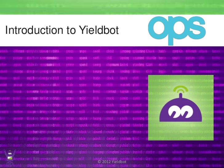 Board of Director Presentation / September 2012Introduction to Yieldbot                   © 2012 Yieldbot