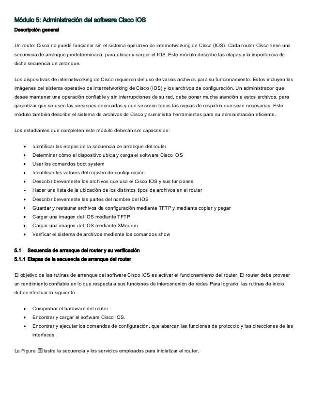 Módulo 5: Administración del software Cisco IOS Descripción general Un router Cisco no puede funcionar sin el sistema oper...