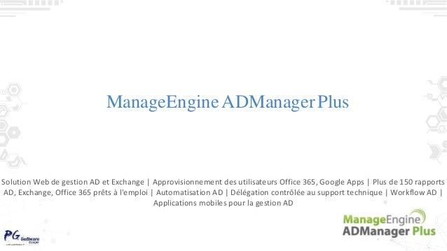 ManageEngineADManagerPlus Solution Web de gestion AD et Exchange | Approvisionnement des utilisateurs Office 365, Google A...