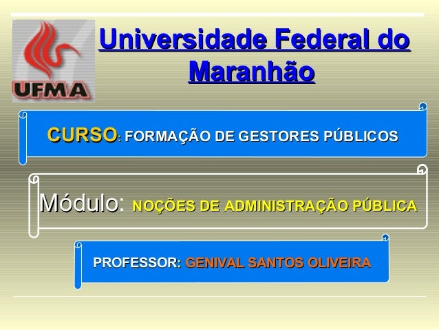 PROFESSORPROFESSOR:: GENIVAL SANTOS OLIVEIRAGENIVAL SANTOS OLIVEIRACURSOCURSO:: FORMAÇÃO DEFORMAÇÃO DE GESTORES PÚBLICOSGE...