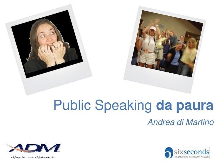 Public Speaking da paura              Andrea di Martino