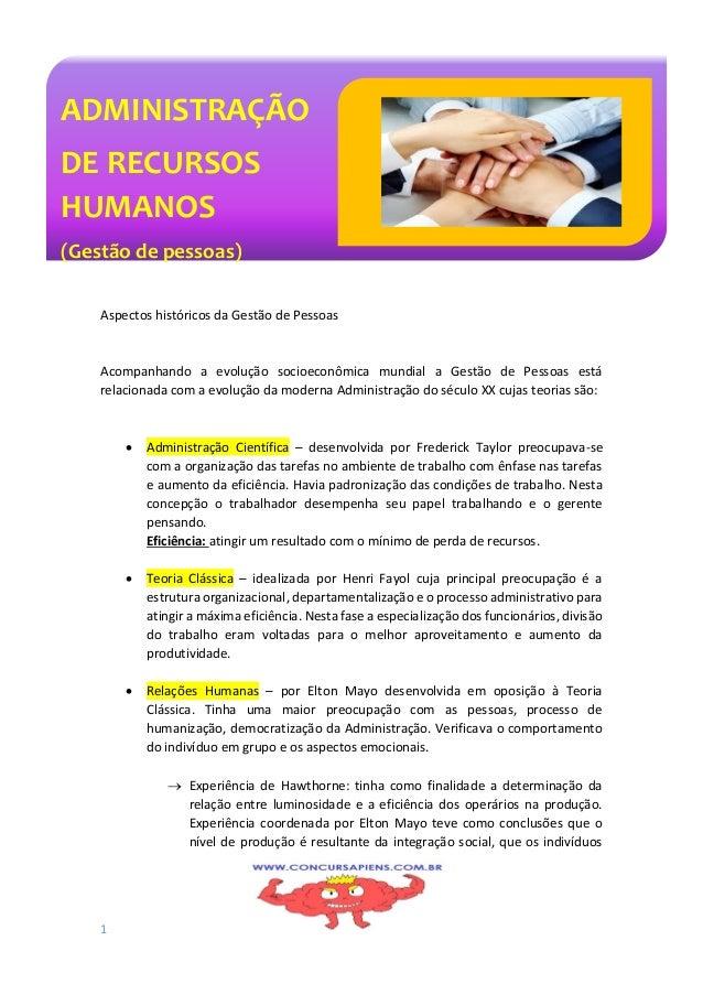 1 Aspectos históricos da Gestão de Pessoas Acompanhando a evolução socioeconômica mundial a Gestão de Pessoas está relacio...