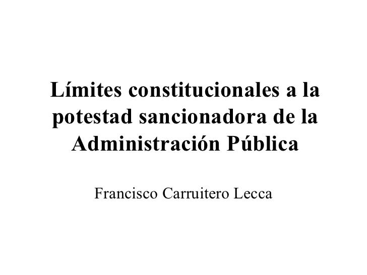 Límites constitucionales a la potestad sancionadora de la Administración Pública Francisco Carruitero Lecca