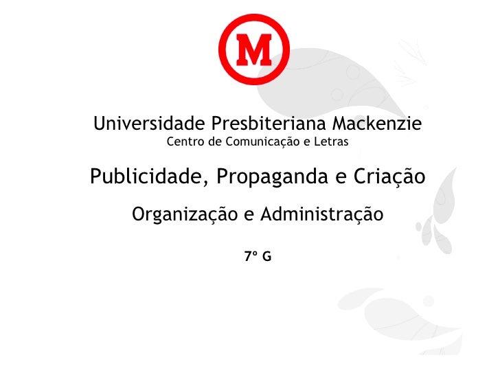 Universidade Presbiteriana Mackenzie Centro de Comunicação e Letras Publicidade, Propaganda e Criação Organização e Admini...