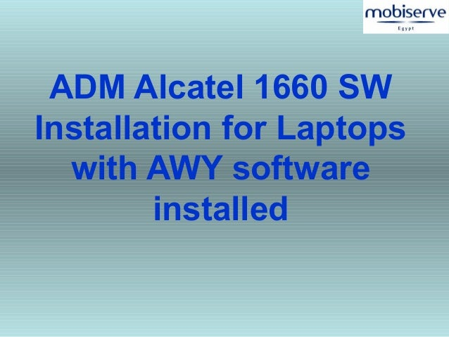 ADM Alcatel 1660 SW Installation for Laptops with AWY software installed