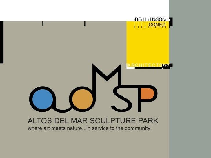 ALTOS DEL MAR SCULPTURE PARK where art meets nature...in service to the community!