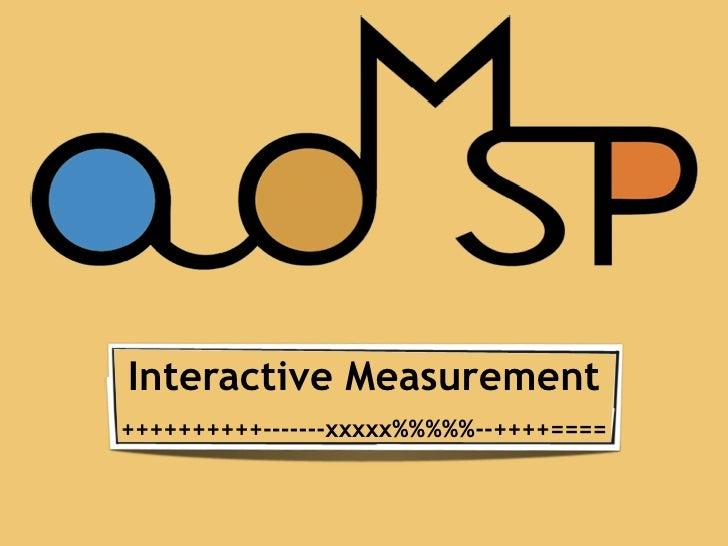 Interactive Measurement ++++++++++-------xxxxx%%%%%--++++====
