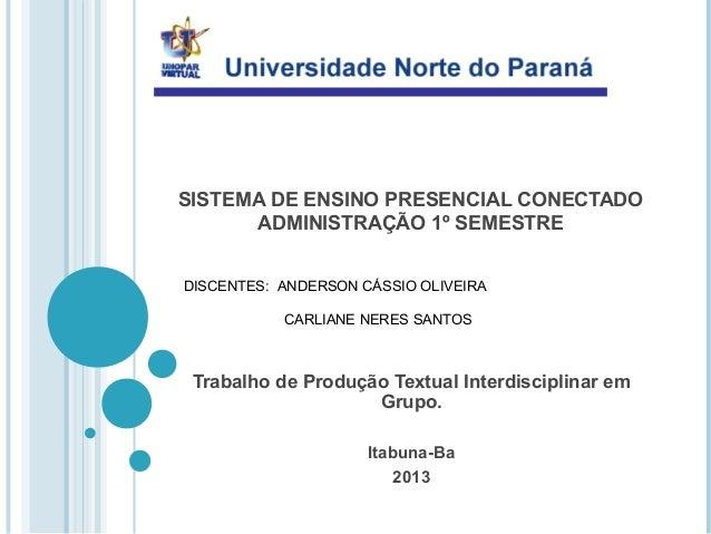 SISTEMA DE ENSINO PRESENCIAL CONECTADO ADMINISTRAÇÃO 1º SEMESTRE Trabalho de Produção Textual Interdisciplinar em Grupo. I...