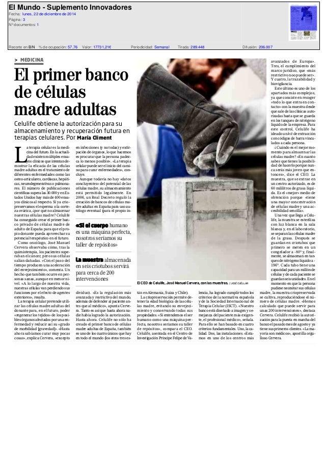 INNOVADORES 3EL MUNDO / AÑO XXV / LUNES 22 DE DICIEMBRE DE 2014 L a terapia celular es la medi- cina del futuro. En la act...