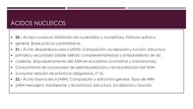 ÁCIDOS NUCLEICOS   20.- Ácidos nucleicos: Definición de nucleósidos y nucleótidos. Fórmula química   general. Bases púri...