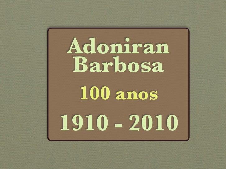 Adoniran Barbosa  100 anos 1910 - 2010