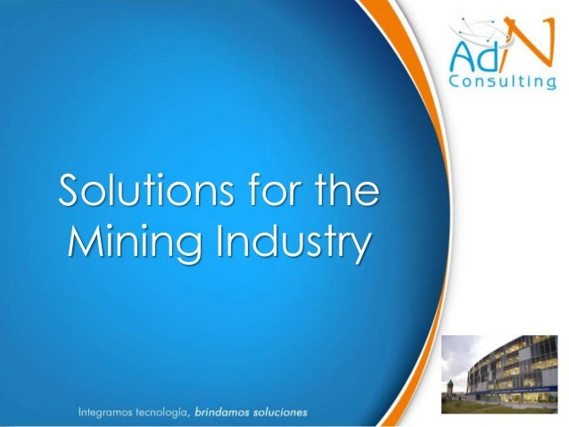 Solutions for theMining Industry