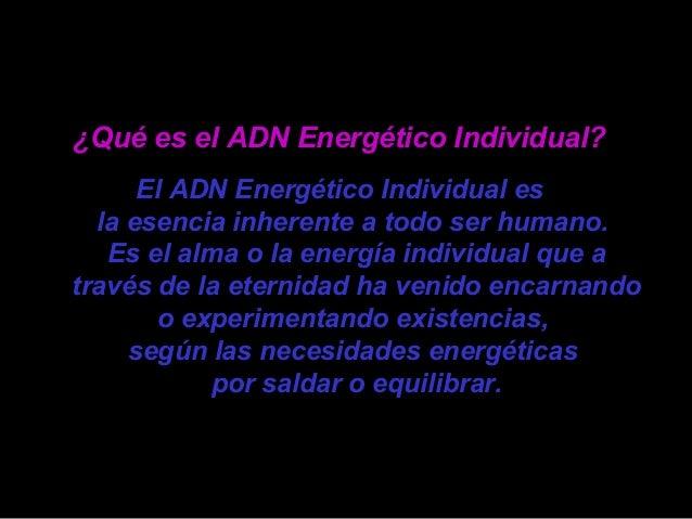 Cada acción ejecutada por el ser humano, no es más que un interactuar e intercambio energético, y por lo tanto, todo indiv...