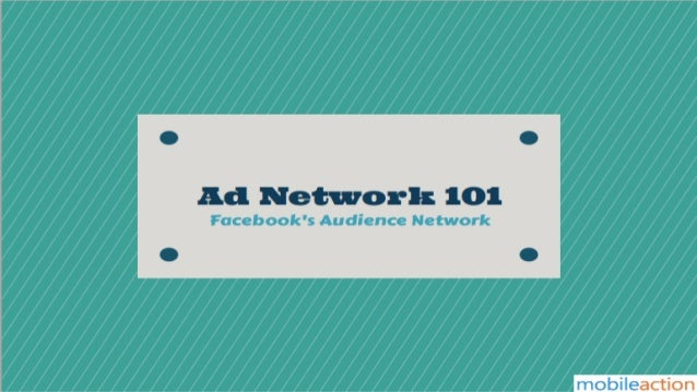 Ad Network 101: Facebook's Audience Network