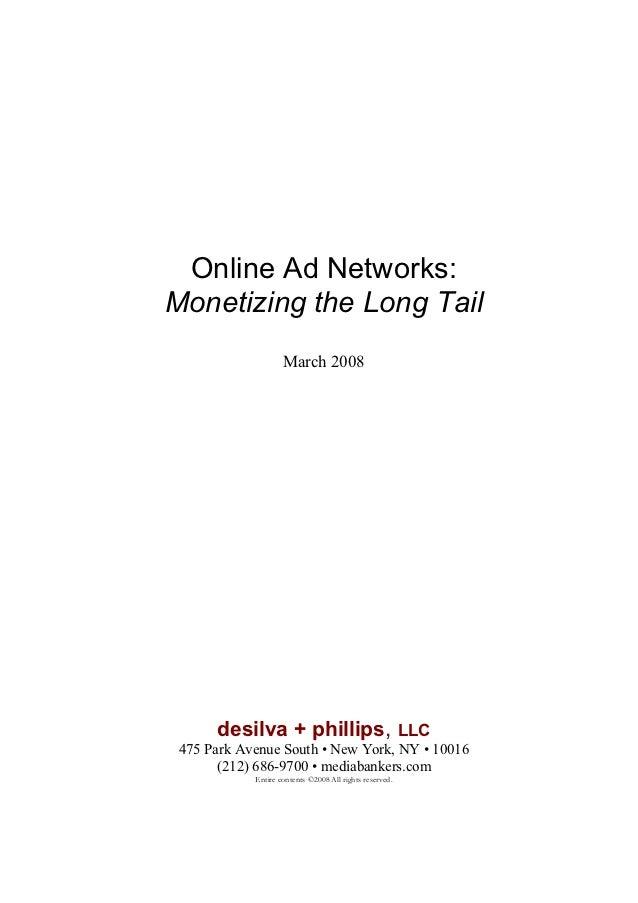 Online Ad Networks:Monetizing the Long Tail                    March 2008      desilva + phillips, LLC 475 Park Avenue Sou...