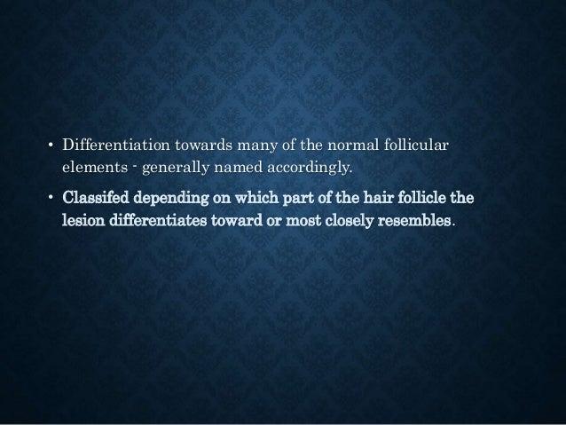 PAPILLARY-MESENCHYMAL BODIES • Unique histologic feature- papillary-mesenchymal bodies, which are cup-like proliferations ...