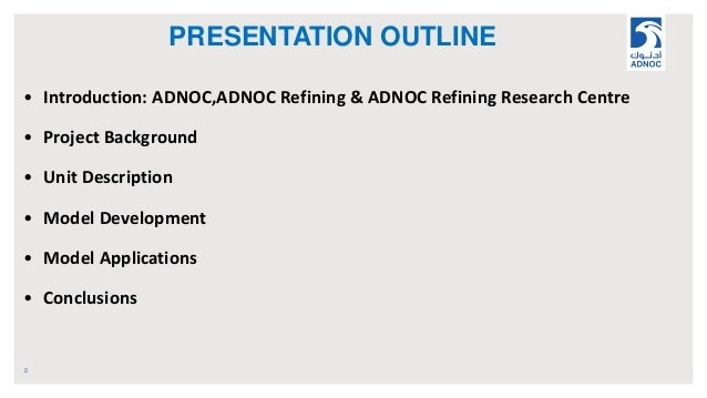 PRESENTATION OUTLINE 2 • Introduction: ADNOC,ADNOC Refining & ADNOC Refining Research Centre • Project Background • Unit D...